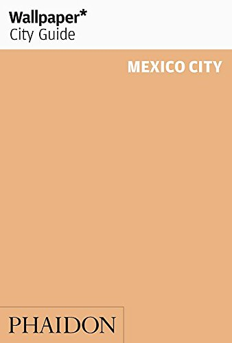Wallpaper* City Guide Mexico City 2015 By Wallpaper*