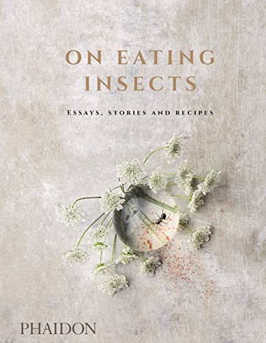 On-Eating-Insects-Essays-Stories-and-Recipes-by-Bom-Fr-st-Michael-Book-The