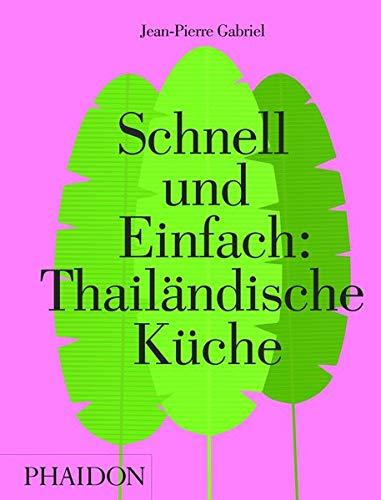 Schnell und Einfach: Thailändische Küche By Jean-Pierre Gabriel