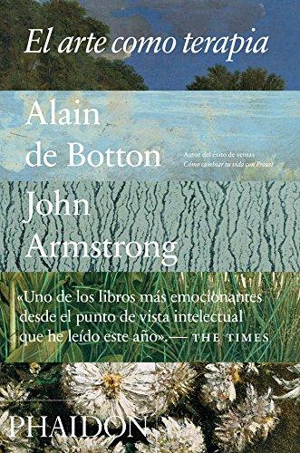 El Arte Como Terapia (Art as Therapy) (Spanish Edition) By Alain Botton