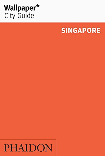 Wallpaper* City Guide Singapore By Wallpaper*