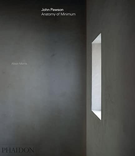 John Pawson: Anatomy of Minimum By Other John Pawson