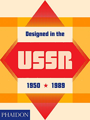 Designed in the USSR: 1950-1989 By Phaidon