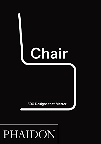 Chair: 500 Designs That Matter By Phaidon Editors