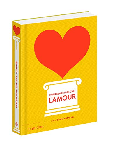 MON PREMIER LIVRE D'ART : L'AMOUR (DOCUMENTAIRE) By SHANA GOZANSKY