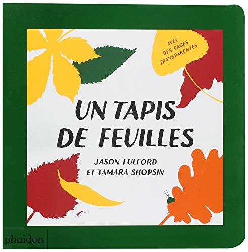 UN TAPIS DE FEUILLES (EVEIL) By TAMARA SHOPSIN / JASON FULFORD