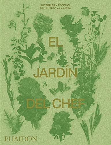 El Jard n del Chef (the Garden Chef) (Spanish Edition) By Phaidon Press