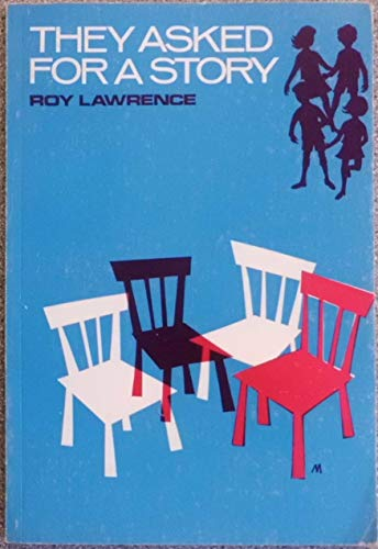 They Asked for a Story By Roy Lawrence