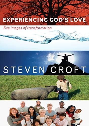 Experiencing God's Love By Steven J. L. Croft