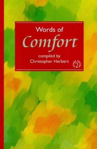 Words of Comfort By Edited by Christopher Herbert