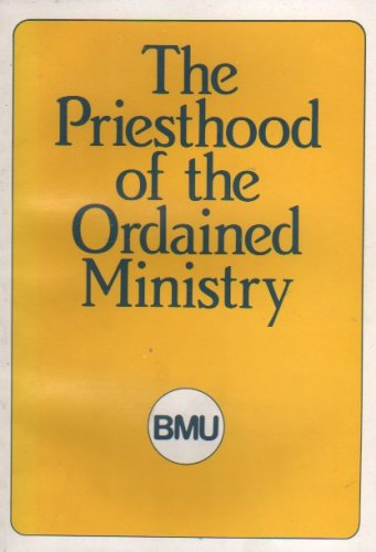 The Priesthood of the Ordained Ministry By The Board for Mission and Unity of the Church of England