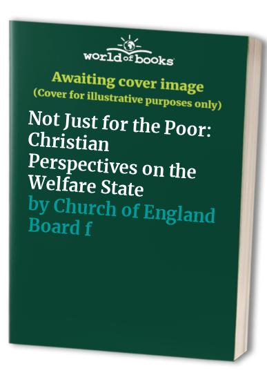 Not Just for the Poor By Church of England Board for Social Responsibility