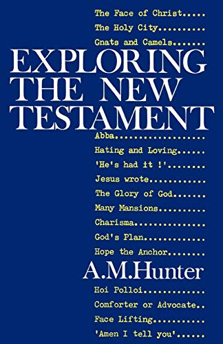 Exploring the New Testament By A. M. Hunter