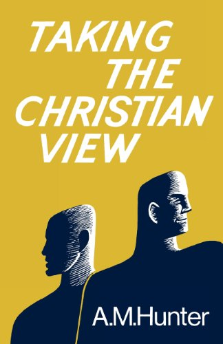 Taking the Christian View by A. M. Hunter