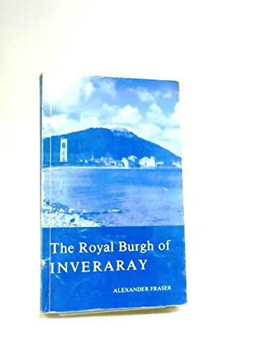 Royal Burgh of Inveraray By Alexander Fraser