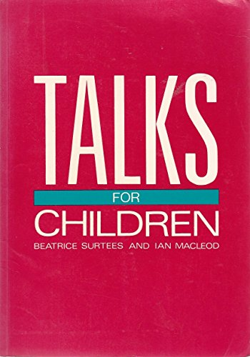 Talks for Children By Beatrice Surtees