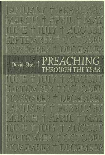 Preaching Through the Year By David Steel