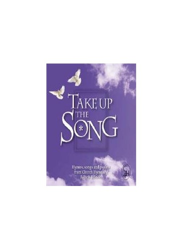 Take Up the Song: Hymns, Songs and Psalms from Church Hymnary by Douglas Galbraith