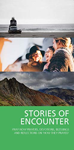 Stories of Encounter: Pray Now Devotions, Reflections, Blessings and Prayer Activities By Edited by Hugh Hillyard Parker
