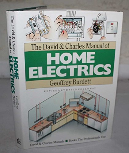 The David and Charles Manual of Home Electrics by Geoffrey Burdett