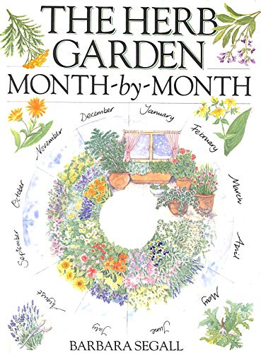 The Herb Garden Month-by-month By Barbara Segall