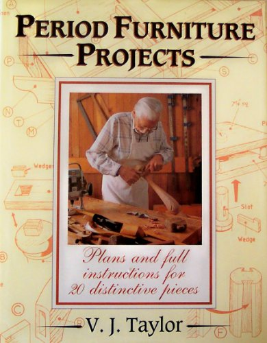 Period Furniture Projects By V.J. Taylor