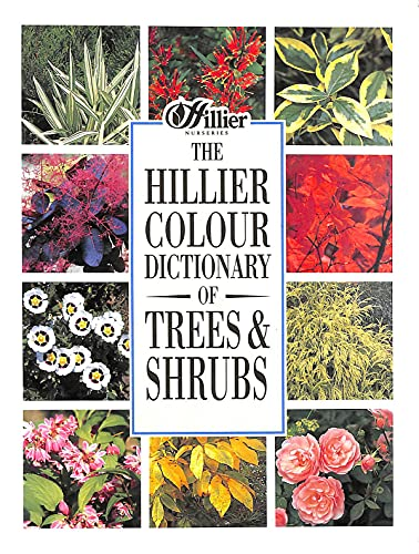 The Hillier Colour Dictionary of Trees and Shrubs By Hillier Nurseries