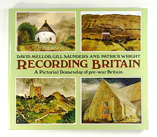 Recording Britain: A Pictorial Domesday of Pre-war Britain: A Pictorial Doomesday of Pre-war Britain By David Mellor