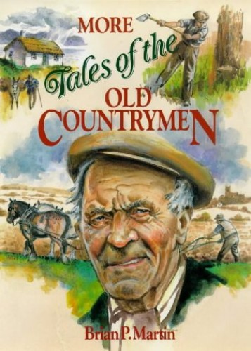 More Tales of the Old Countrymen by Brian P. Martin