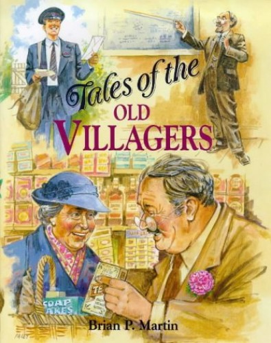 Tales of the Old Villagers by Brian P. Martin