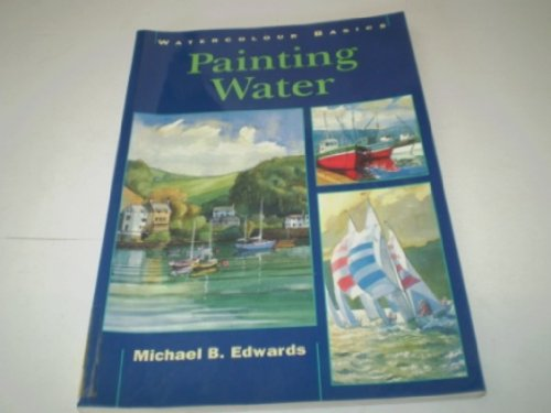 Painting Water By Michael B. Edwards