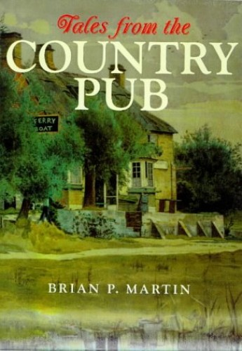 Tales from the Country Pub By Brian P. Martin