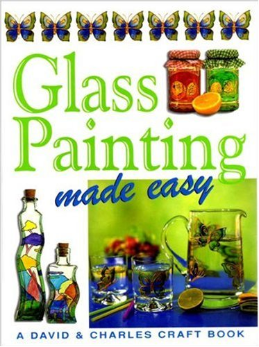 Glass Painting Made Easy By Edited by Susan Penny