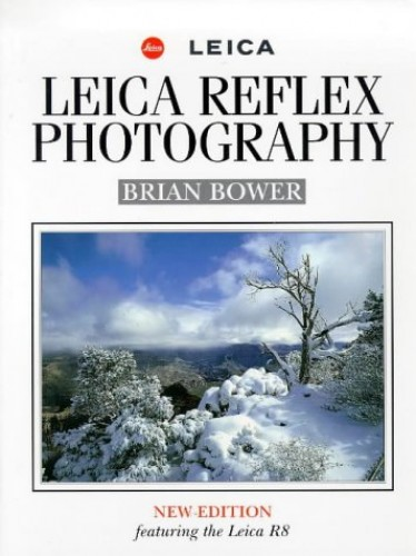 Leica Reflex Photography By Brian Bower