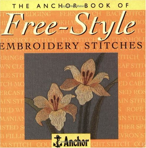 The Anchor Book of Freestyle Embroidery Stitches (The Anchor Book Series) By Eve Harlow