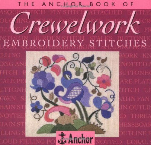 The Anchor Book of Crewel Embroidery Stitches (The Anchor Book Series) By Eve Harlow