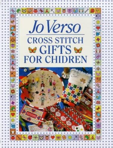 Jo Verso's Cross Stitch Gifts for Children By Jo Verso