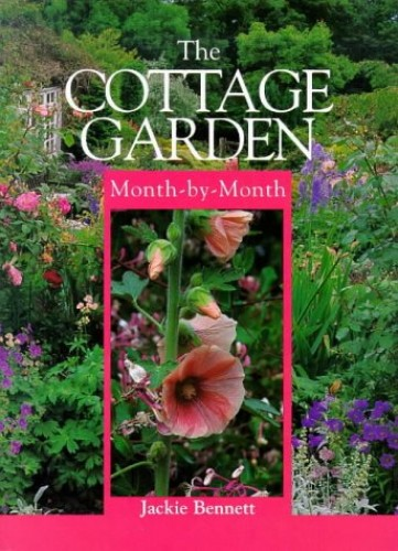 The Cottage Garden Month-by-month By Jackie Bennett