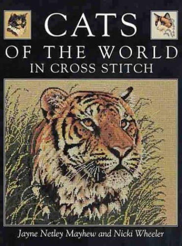Cats of the World in Cross Stitch by Jayne Netley Mayhew
