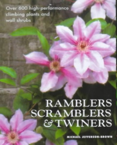Ramblers, Scramblers and Twiners By Michael Jefferson-Brown