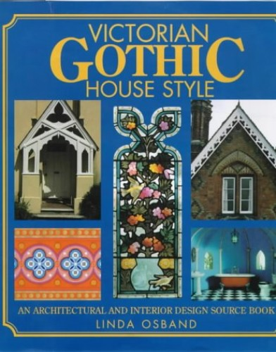 Victorian Gothic House Style By Linda Osband