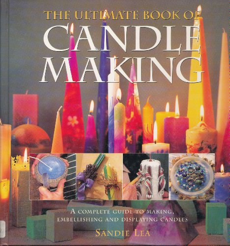 The Ultimate Candle-making Book by Sandie Lea