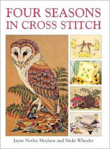 Four Seasons in Cross Stitch By Jayne Netley Mayhew