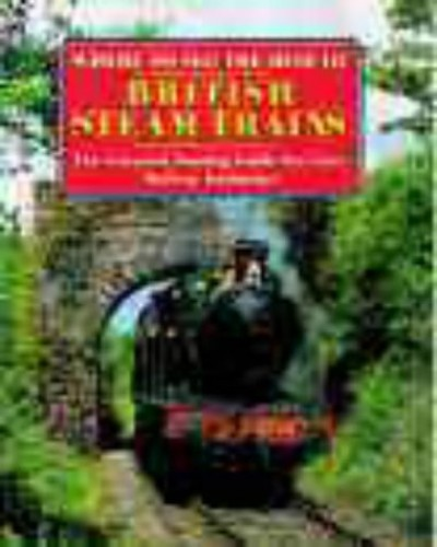 Where to See the Best British Steam Trains By David & Charles Publishing