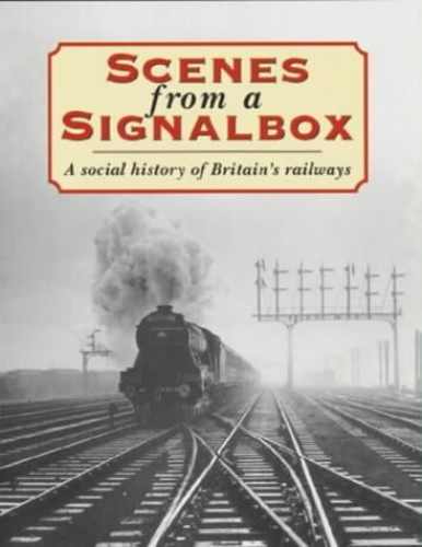 Scenes from a Signal Box By David & Charles Publishing