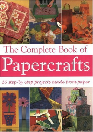 The Complete Book of Papercrafts By Susan Penny