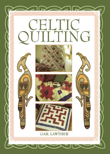 Celtic Quilting By Gail Lawther