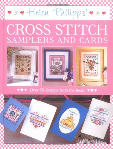 Helen Phillips' Cross Stitch Samplers and Cards By Helen Phillips