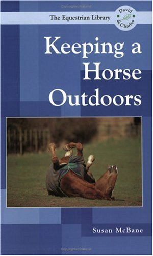 Keeping a Horse Outdoors By Susan McBane