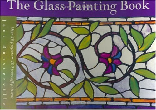 The Glass Painting Book By Jane Dunsterville
